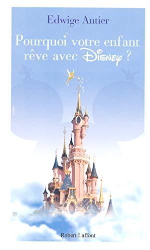 Pourquoi votre enfant rêve avec Disney par Dr Edwige ANTIER
