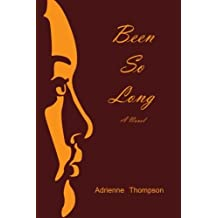 Been So Long by Adrienne Thompson (2012-01-26)