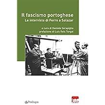 Il fascismo portoghese: Le interviste di Ferro a Salazar: 4 (PARRI - In collaborazione con Istituto Parri Emilia-Romagna)