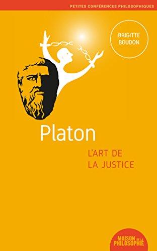 Platon, l'art de la justice (Petites confrences philosophiques t. 5)