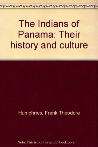 The Indians of Panama: Their history and culture