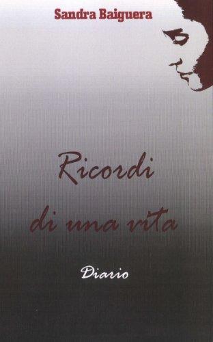 Ricordi di una vita (Italian Edition)