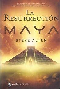 Resurreccion Maya, la ) par  Steve Alten