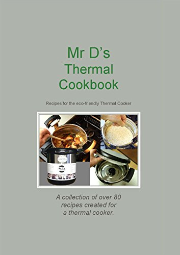 Mr D's Thermal Cookbook
