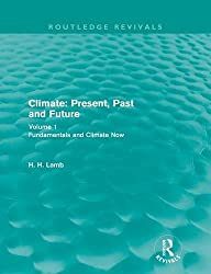 Climate: Present, Past and Future: 1 (Routledge Revivals: A History of Climate Changes)