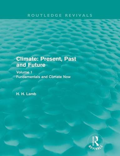 1: Climate: Present, Past and Future (Routledge Revivals: A History of Climate Changes)