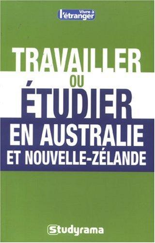 Travailler ou étudier en Australie et Nouvelle-Zélande