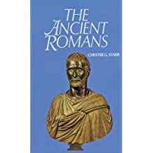 The Ancient Romans by Chester G. Starr (1971-11-15)
