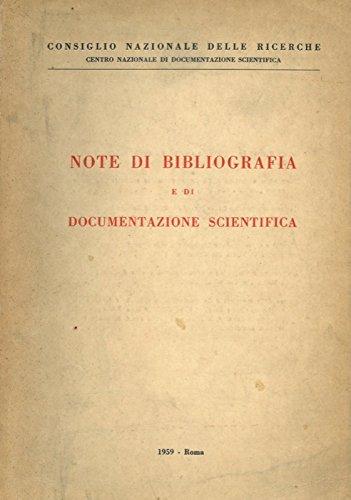 Note di bibliografia e di documentazione scientifica.