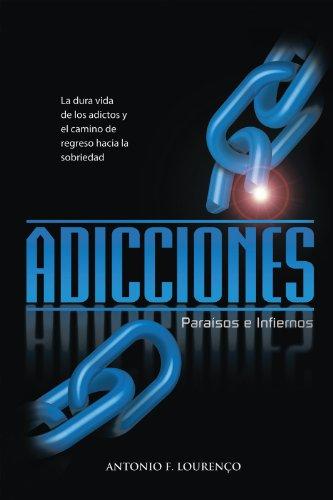 Adicciones, Paraisos E Infiernos por Antonio Filipe Lourenço