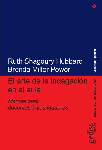 El Arte de la Indagacion en el Aula: Manual para Docentes-Investigadores par Brenda Miller Power