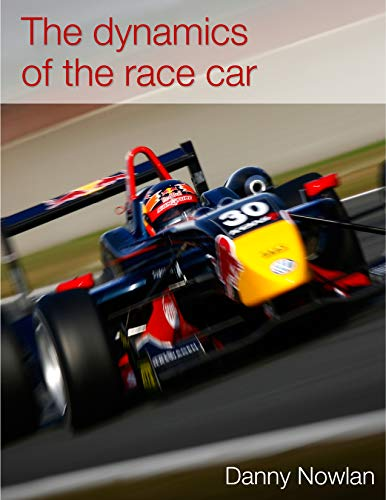 The Dynamics of the Race Car (1st Edition) (English Edition) (Race Car Vehicle Dynamics)