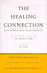 The Healing Connection: How Women Form Relationships in Therapy and in Life by Jean Baker Miller (1997-09-01)