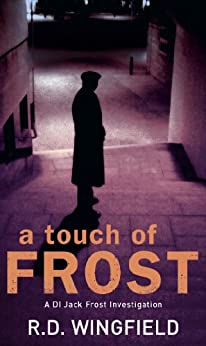 A Touch Of Frost: (DI Jack Frost Book 2) von [Wingfield, R. D.]