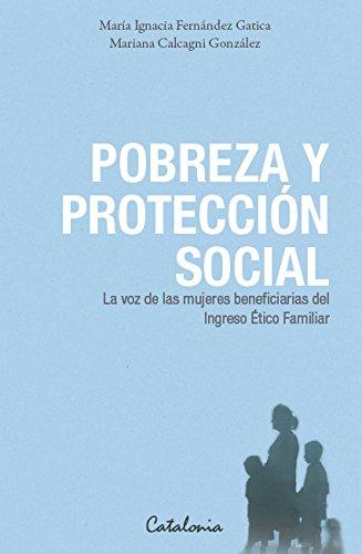 Pobreza y protección social. La voz de las mujeres beneficiarias del Ingreso Ético Familiar