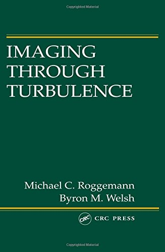 Imaging Through Turbulence (CRC Press Laser and Optical Science and Technology Series) -