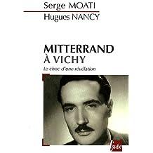 Mitterrand à Vichy : Le choc d'une révélation