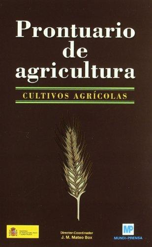 Descargar Libro Prontuariodeagricultura.Cultivosagrícolas. de J. M. Mateo Box