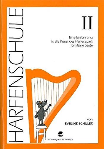Harfenschule. Eine Einführung in die Kunst des Harfenspiels für kleine Leute / Harfenschule. Eine Einführung in die Kunst des Harfenspiels für kleine Leute