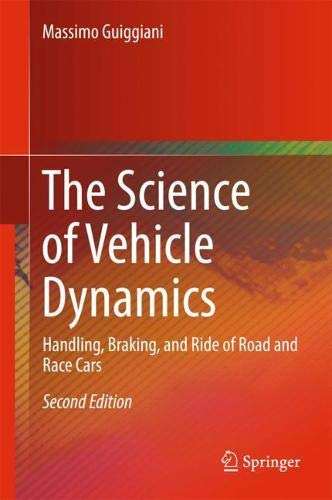 The Science of Vehicle Dynamics: Handling, Braking, and Ride of Road and Race Cars (Race Car Vehicle Dynamics)