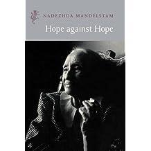 Hope Against Hope (Harvill Press Editions) by Nadezhda Mandelstam (1999-05-28)