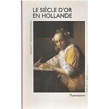 Le Siècle d'or de la Hollande