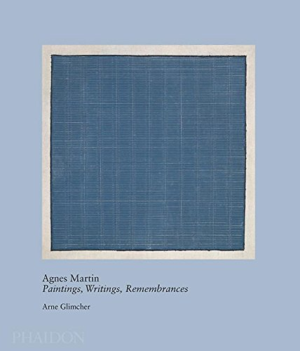 Agnes Martin: Paintings, Writings, Remembrances (20th century living masters) -