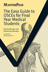 The Easy Guide to OSCEs for Final Year Medical Students (MasterPass Series)