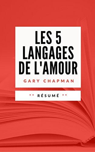 LES 5 LANGAGES DE L'AMOUR: Résumé en Français (French Edition)