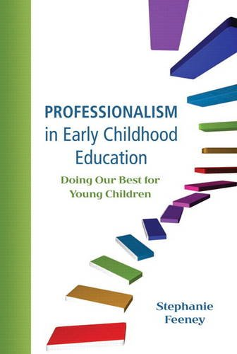 Professionalism in Early Childhood Education: Doing Our Best for Young Children