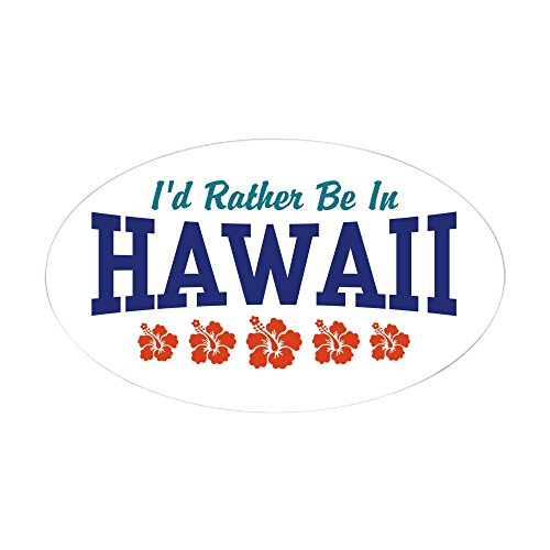 CafePress I 'd Rather Be In Hawaii Oval Aufkleber - oval Bumper Sticker KFZ Aufkleber, weiß, Small - 3x5