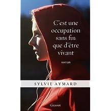C'est une occupation sans fin que d'être vivant : roman (Littérature Française)