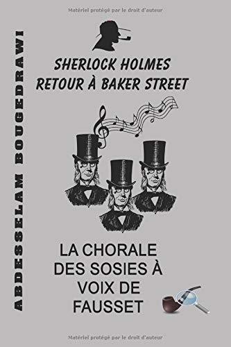LA CHORALE DES SOSIES À VOIX DE FAUSSET: Sherlock Holmes retour à Baker street