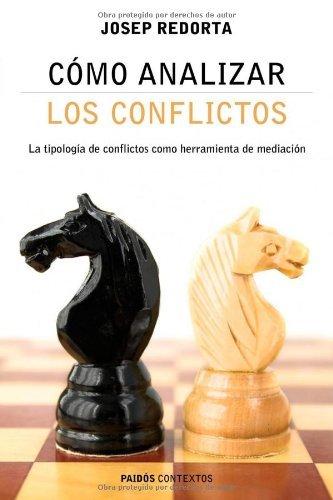 C??mo analizar los conflictos / How to analyze conflicts: La tipolog??a de conflictos como herramienta de mediaci??n / The Types of Conflicts As a Tool for Mediation (Mediacion) (Spanish Edition) by Josep Redorta (2004-06-24)