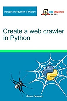 Create a web crawler in Python by [Peicevic, Antun]