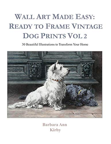 Wall Art Made Easy: Ready to Frame Vintage Dog Prints Vol 2: 30 Beautiful Illustrations to Transform Your Home (Dogs, Band 2)