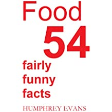 Food: 54 Fairly Funny Facts
