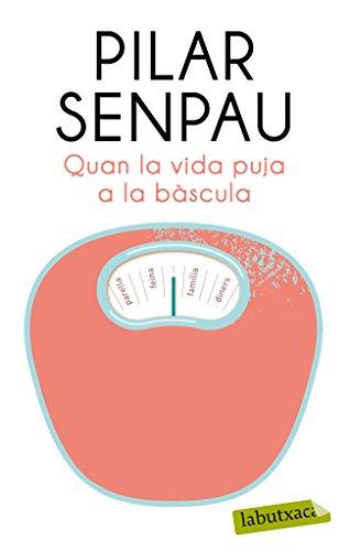 Quan la vida puja a la bàscula (ATRIUM Book 6) (Catalan Edition)