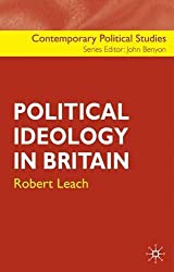 Political Ideology in Britain (Contemporary Political Studies)