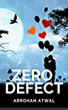 Zero Defect: Love Story of a Software Guy: Indian Desi Romance and a