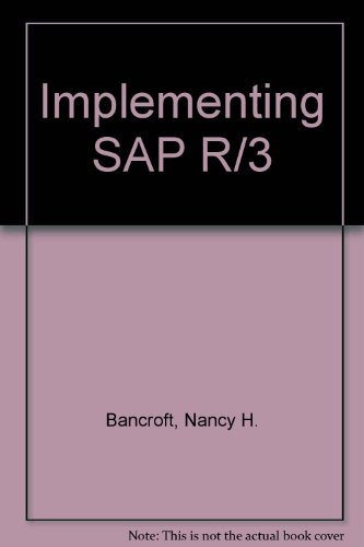 Implementing Sap R/3: How to Introduce a Large System into a Large Organization par Nancy H. Bancroft