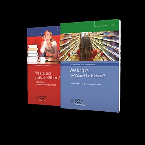 Was ist gute politische/ökonomische Bildung?: Zwei Bände im Paket