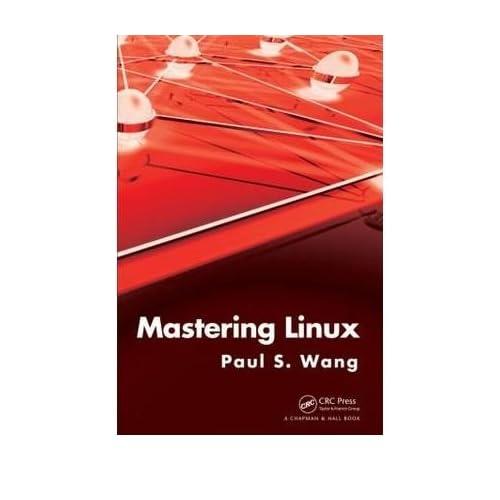 [(Mastering Linux: Concepts, Programming, Web Applications )] [Author: Paul S. Wang] [Sep-2010]