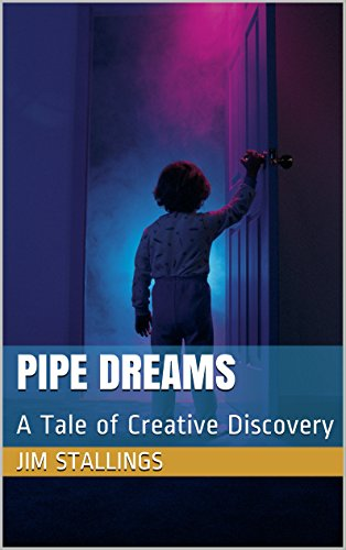 ebook: Pipe Dreams: A Tale of Creative Discovery (Enigmatic Short Works Book 12) (B01HYG8CE8)