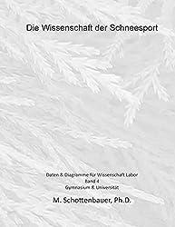 Die Wissenschaft der Schneesport: Band 4: Daten & Diagramme für Wissenschaft Labor