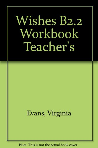 Wishes. Level B2.2. Workbook teacher's. Per le Scuole superiori