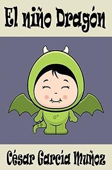 El niño dragón (Poesía Infantil) de [Muñoz, César García]
