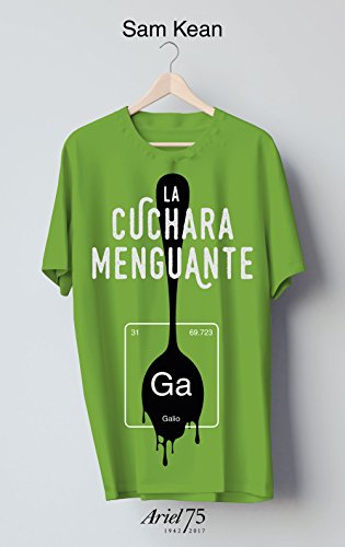 La cuchara menguante por Sam Kean