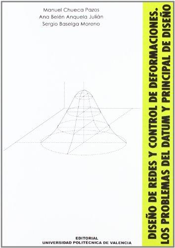 Diseño de Redes y Control de Deformaciónes. los Problemas Del Datum y Principal de Diseño (Académica)