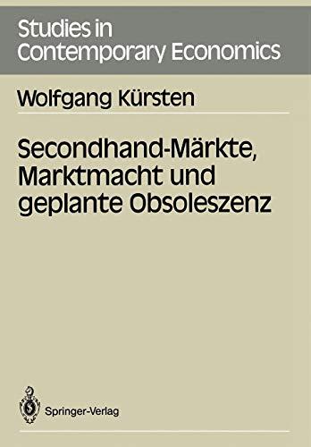 Secondhand-Märkte, Marktmacht und geplante Obsoleszenz (Studies in Contemporary Economics)